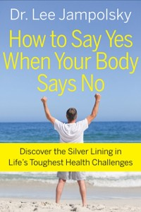 Cover How To Say Yes When Your Body Says No