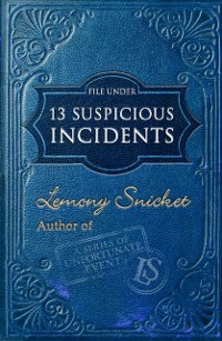 Cover File Under: 13 Suspicious Incidents