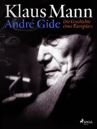 Cover André Gide: Die Geschichte eines Europäers