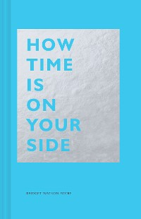 Cover How Time Is on Your Side