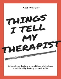 Cover Things I Tell My Therapist