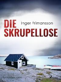 Cover Die Skrupellose - Schweden-Krimi