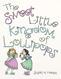 Cover The Sweet Little Kingdom of Lollipops