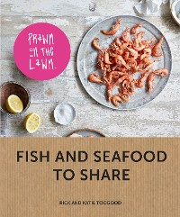 Cover Prawn on the Lawn: Fish and seafood to share