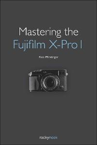 Cover Mastering the Fujifilm X-Pro 1