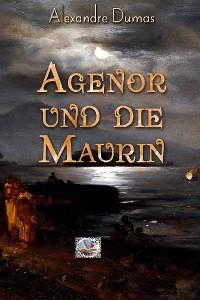 Cover Agenor und die Maurin