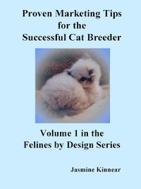 Cover Proven Marketing Tips for the Successful Cat Breeder