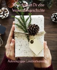 Cover Wir schenken Dir eine Weihnachtsgeschichte