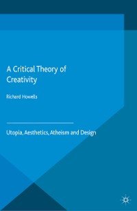 Cover A Critical Theory of Creativity