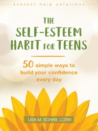 Cover The Self-Esteem Habit for Teens