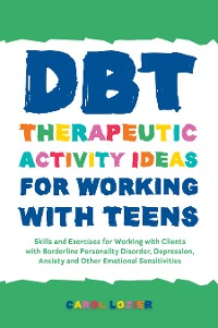 Cover DBT Therapeutic Activity Ideas for Working with Teens
