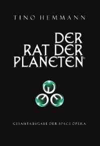 Cover Der Rat der Planeten – Gesamtausgabe der Space Opera