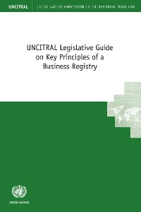Cover UNCITRAL Legislative Guide on Key Principles of a Business Registry