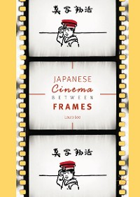 Cover Japanese Cinema Between Frames