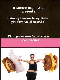 Cover Il Mondo degli Ebook presenta 'Dimagrire con le 14 diete più famose al mondo'