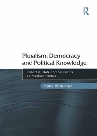 Cover Pluralism, Democracy and Political Knowledge