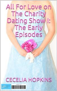Cover All for Love on The Charity Dating Show I: Early Episodes
