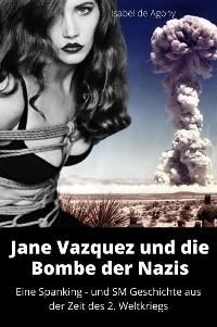 Cover Jane Vazquez und die Bombe der Nazis