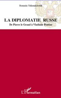 Cover La diplomatie russe - de pierre le grand a vladimir poutine