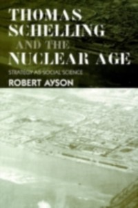Cover Thomas Schelling and the Nuclear Age
