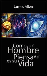 Cover Como un Hombre Piensa Asi es Su Vida / As a Man Thinketh (Spanish Edition)