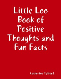 Cover Little Loo Book of Positive Thoughts and Fun Facts