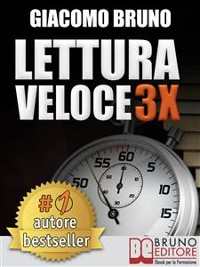 Cover LETTURA VELOCE 3X. Tecniche di Lettura Rapida, Memoria e Memorizzazione, Apprendimento per Triplicare la Tua Velocità.