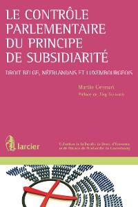 Cover Le contrôle parlementaire du principe de subsidiarité