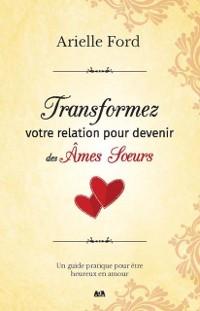Cover Transformez votre relation pour devenir des ames soeurs