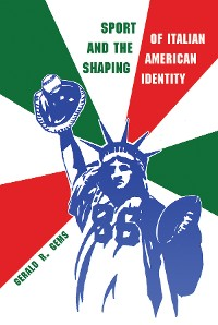 Cover Sport and the Shaping of Italian-American Identity