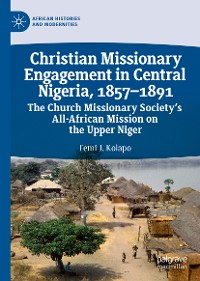 Cover Christian Missionary Engagement in Central Nigeria, 1857–1891