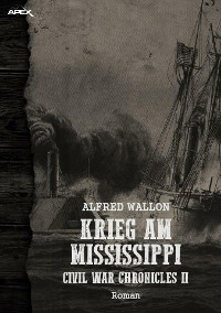 Cover KRIEG AM MISSISSIPPI - CIVIL WAR CHRONICLES II