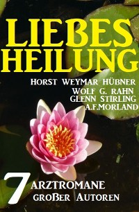 Cover Liebesheilung: 7 Arztromane großer Autoren