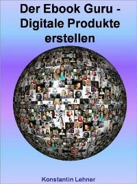Cover Der Ebook Guru - Digitale Produkte erstellen