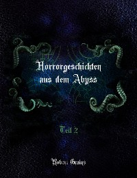 Cover Horrorgeschichten aus dem Abyss Teil 2