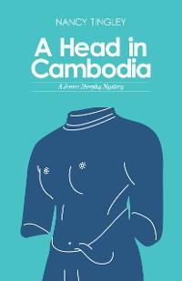 Cover A Head in Cambodia