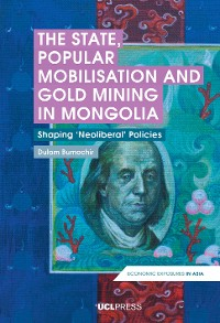 Cover The State, Popular Mobilisation and Gold Mining in Mongolia