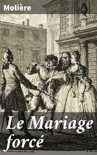 Cover Le Mariage forcé