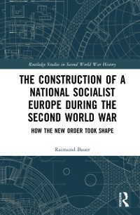Cover Construction of a National Socialist Europe during the Second World War