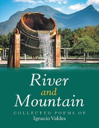 Cover River and Mountain: Collected Poems Of