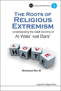 Cover Roots Of Religious Extremism, The: Understanding The Salafi Doctrine Of Al-wala' Wal Bara'