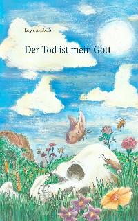 Cover Der Tod ist mein Gott