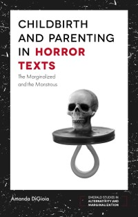 Cover Childbirth and Parenting in Horror Texts