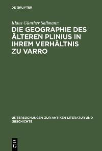 Cover Die Geographie des älteren Plinius in ihrem Verhältnis zu Varro