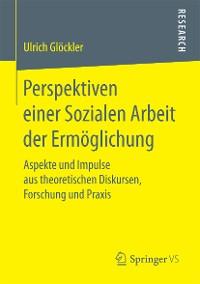 Cover Perspektiven einer Sozialen Arbeit der Ermöglichung
