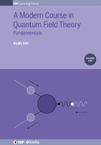 Cover A Modern Course in Quantum Field Theory, Volume 1