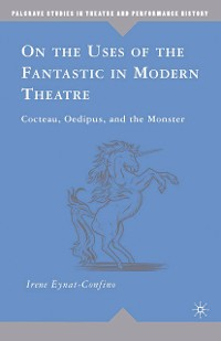 Cover On the Uses of the Fantastic in Modern Theatre