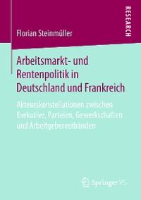 Cover Arbeitsmarkt- und Rentenpolitik in Deutschland und Frankreich