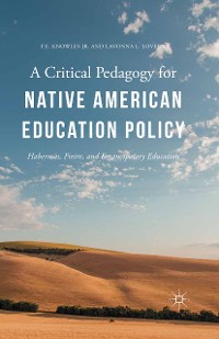 Cover A Critical Pedagogy for Native American Education Policy