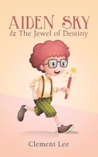 Cover Aiden Sky & the Jewel of Destiny